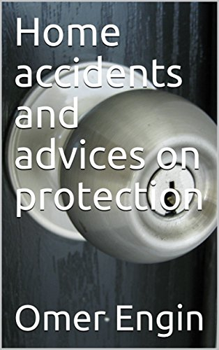 home-accidents-and-advices-on-protection-english-edition
