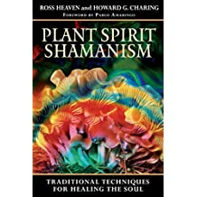 Plant Spirit Shamanism: Traditional Techniques for Healing the Soul (English Edition)