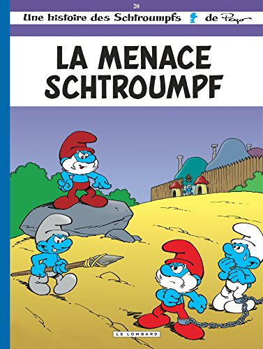 Une histoire des Schtroumpfs, tome 20 : La Menace Schtroumpf
