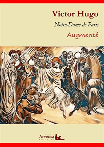 Notre-Dame de Paris (annoté et augmenté): Version intégrale 2019 (French Edition)