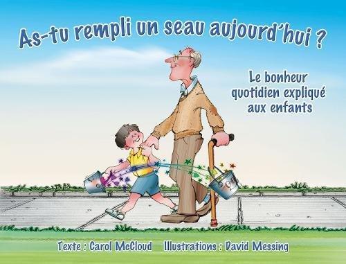 As-tu rempli unseau aujourd'hui?: Le bonheur quotidien explique' aux enfants par Carol McCloud