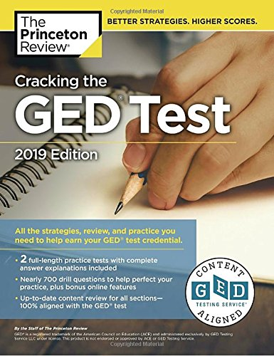Cracking the GED Test with 2 Practice Exams, 2019 Edition: All the Strategies, Review, and Practice You Need to Help Earn Your GED Test Credential (College Test Preparation)