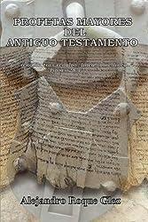 Profetas Mayores del Antiguo Testamento (Spanish Edition) by Alejandro Roque Glez (2011-06-22)