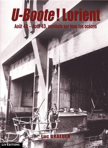 U-Boote ! Lorient : Tome 3 : Août 42-Août 43, combat sur tous les océans