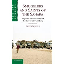 Smugglers and Saints of the Sahara: Regional Connectivity in the Twentieth Century (African Studies)