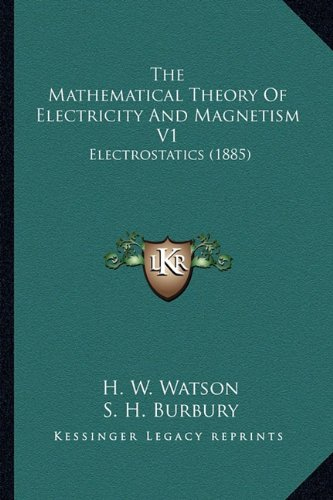 The Mathematical Theory of Electricity and Magnetism V1: Electrostatics (1885)
