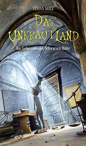 Das Unkrautland - Band 2: Das Geheimnis der Schwarzen Hütte
