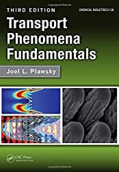 Transport Phenomena Fundamentals, Third Edition (Chemical Industries)