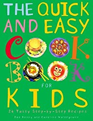 The Quick and Easy Cookbook for Kids by Caroline Waldegrave (2006-02-06)