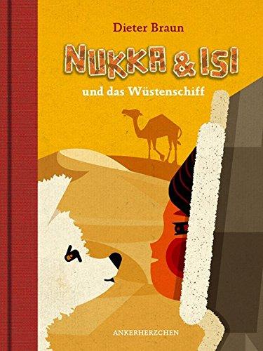 Nukka und Isi: und das Wüstenschiff (Braun Kanu)