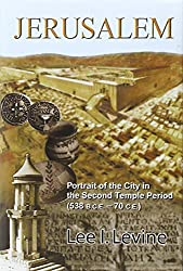 Jerusalem: Portrait of the City in the Second Temple Period (BCE-70 CE)