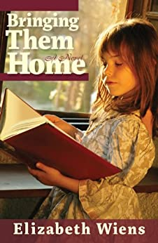 Bringing Them Home (English Edition) di [Wiens, Elizabeth]