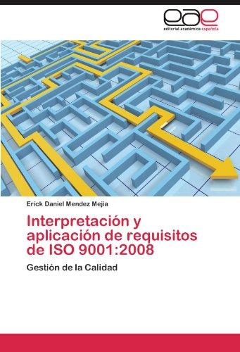 Interpretacion y Aplicacion de Requisitos de ISO 9001: 2008 por Erick Daniel Mendez Mejia