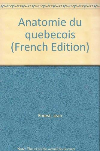 Anatomie du québécois par Jean Forest