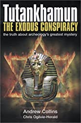 Tutankhamun the Exodus Conspiracy: The Truth Behind Archaeology's Greatest Mystery by Andrew Collins (2002-10-02)