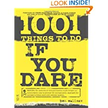 1001 Things to Do If You Dare: The Book of Lists for Thrill Seekers!