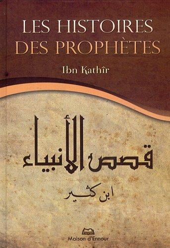 Les histoires des prophètes par Ismaïl ibn Kathîr