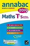 Annales Annabac 2019 Maths Tle S spécifique & spécialité: sujets et corrigés du bac Terminale S