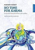 eBook Gratis da Scaricare No Time For Karma Uscire dalla Ruota del dolore e del conflitto (PDF,EPUB,MOBI) Online Italiano