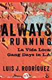Image de Always Running: La Vida Loca: Gang Days in L.A. (English Edition)
