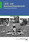 Land- und Baumaschinentechnik: Übungsaufgaben Mathematik - Herrmann Meiners, Rainer Dr. Rempfer
