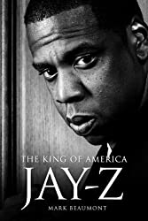 Jay Z: The King of America by Mark Beaumont (2012-11-01)