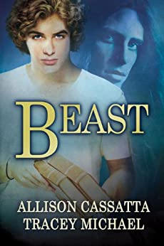 Beast (English Edition) von [Cassatta, Allison, Michael, Tracey]