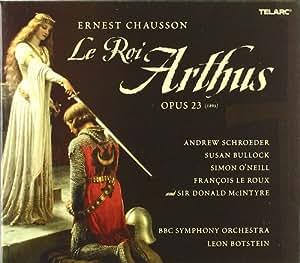 Ernest Chausson - Le Roi Arthus (Opern-Gesamtaufnahme)