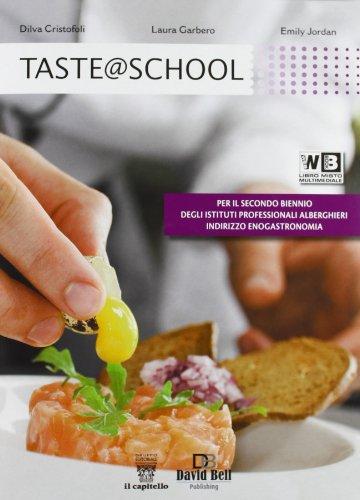 Taste @ school. Per gli Ist. alberghieri. Con e-book. Con espansione online