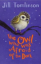 The Owl Who Was Afraid of the Dark (Jill Tomlinson's Favourite Animal Tales) by Tomlinson, Jill (2014) Paperback