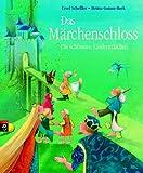 Das Märchenschloss: Die schönsten Kindermärchen - Ursel Scheffler
