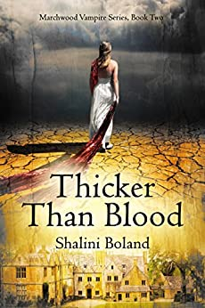 Thicker Than Blood (Marchwood Vampire Series Book 2) by [Boland, Shalini]