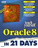 Sams Teach Yourself Oracle 8 in 21 Days