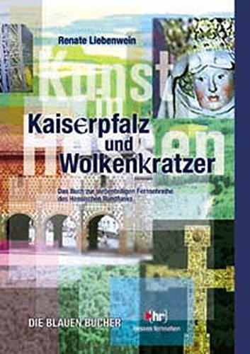 Die Blauen Bücher, Kaiserpfalz und Wolkenkratzer - Kunst in Hessen