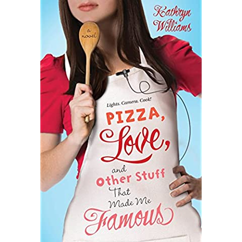 Pizza, Love, and Other Stuff That Made Me Famous (Christy Ottaviano Books) by Kathryn Williams (6-Aug-2013) Paperback
