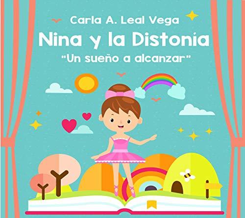 Nina y la Distonía: Cuentos infantiles (Mentes brillantes nº 1) por Carla A. Leal Vega