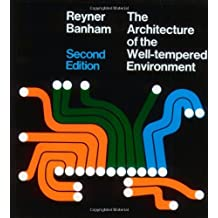 [(Architecture of the Well-tempered Environment )] [Author: Reyner Banham] [Dec-1984]