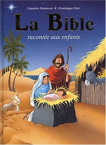 La Bible racontée aux enfants par Gauthier Dosimont