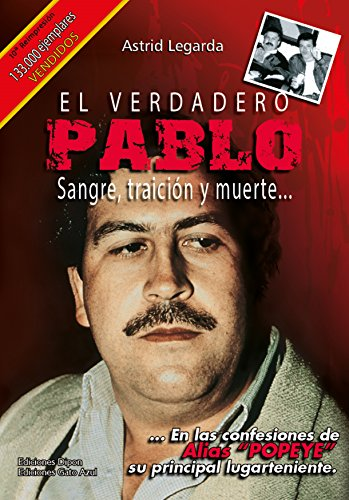 El verdadero Pablo: Sangre, traición y muerte... por Astrid María Legarda Martínez