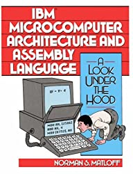 IBM Microcomputer Architecture and Assembly Language: A Look Under The Hood by Norman S. Matloff (1991-10-28)