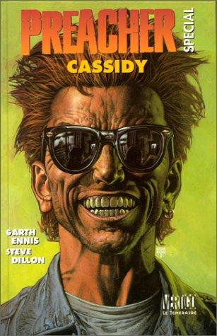 Preacher spécial, Tome 2 : Cassidy par Garth Ennis, Steve Dillon