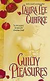 Guilty Pleasures (Avon Romantic Treasure)