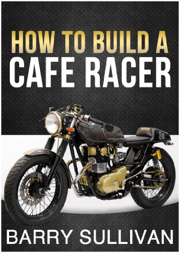 How to Build Your Own Cafe Racer (English Edition)