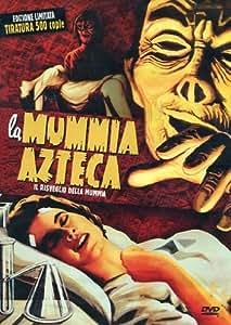 La Mummia Azteca - Il Risveglio Della Mummia (Limited Ed)