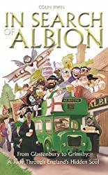 In Search of Albion: From Cornwall to Cumbria: A Ride Through England's Hidden Soul: