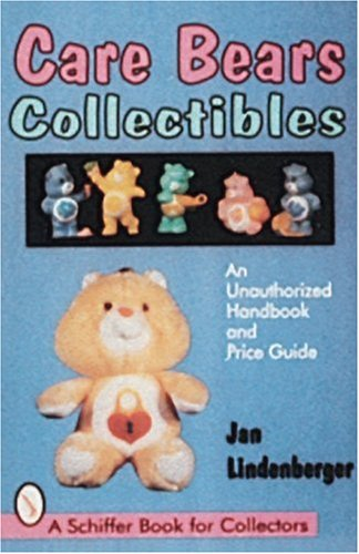 Care Bears® Collectibles: An Unauthorised Handbook and Price Guide (A Schiffer Book for Collectors) (Chicago Bears-puppe)