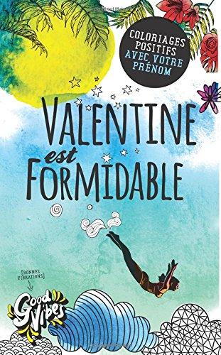 Valentine est formidable: Coloriages positifs avec votre prnom