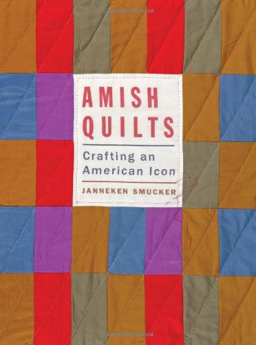 Amish Quilt (Amish Quilts: Crafting an American Icon (Young Center Books in Anabaptist & Pietist Studies))