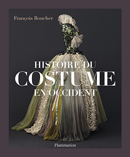 Histoire du costume en Occident : Des origines à nos jours par François Boucher