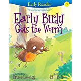 Early Birdy Gets the Worm (Early Reader): Early Reader (English Edition)